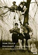 Jean Jülich - Kohldampf, Knast un Kamelle
