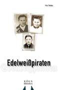 Fritz Theilen - Edelweißpiraten